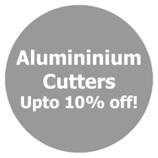 ALUMINIUM CUTTERS up to 10% off